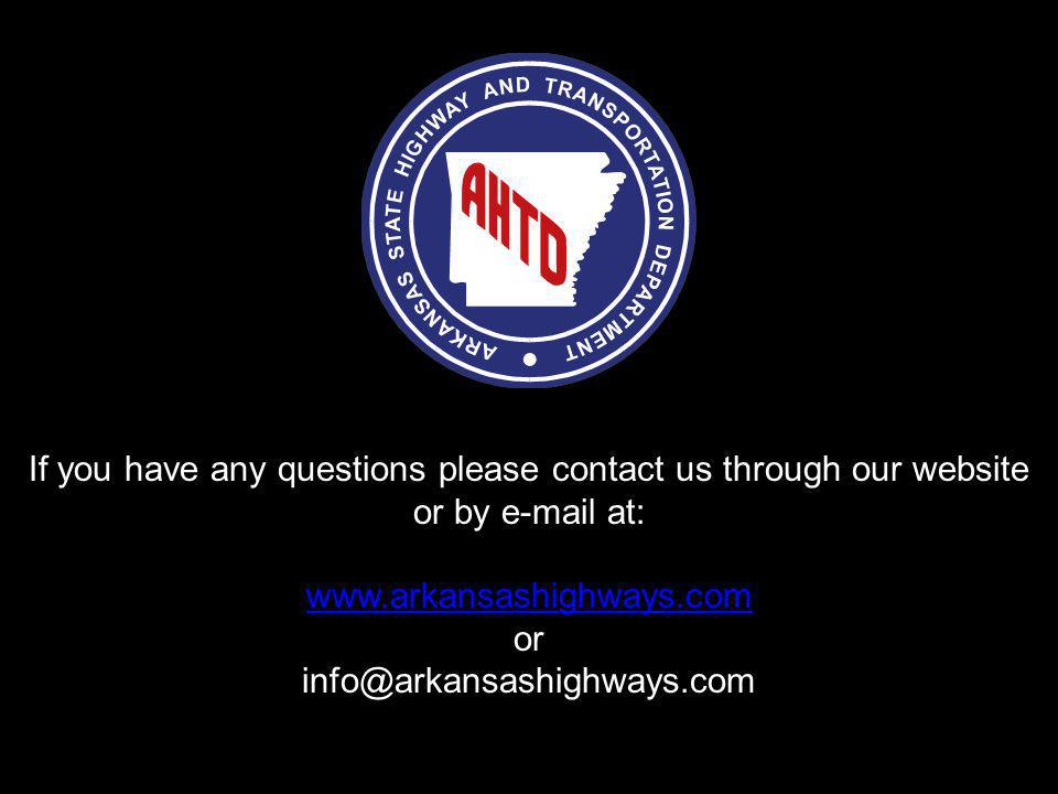 If you have any questions please contact us through our website or by e-mail at: www.arkansashighways.com or info@arkansashighways.com
