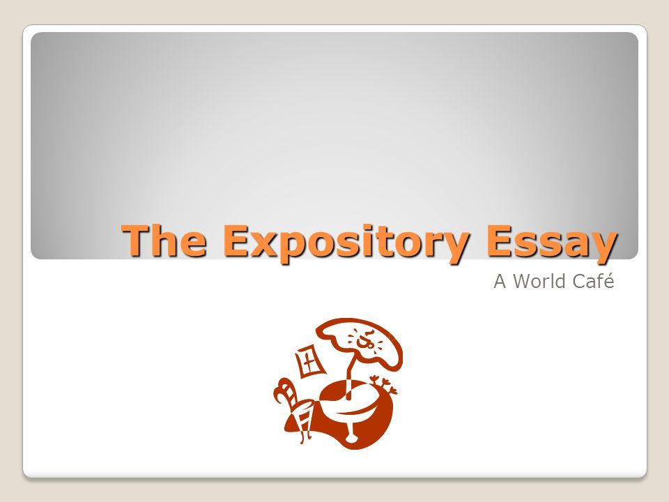 The Expository Essay A World Café