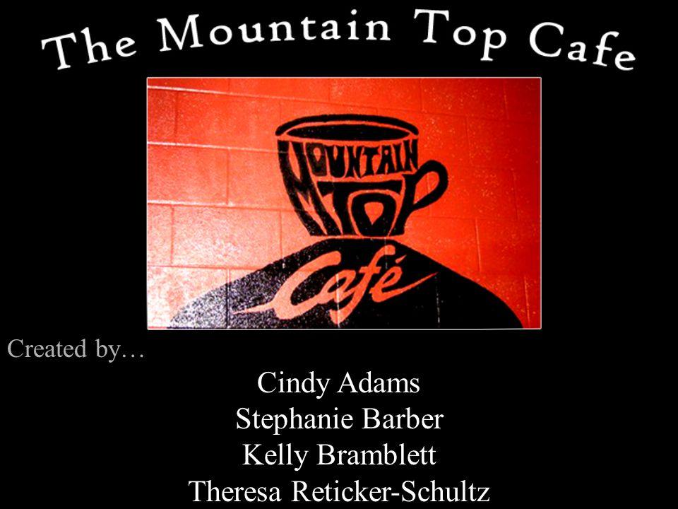 Created by… Cindy Adams Stephanie Barber Kelly Bramblett Theresa Reticker-Schultz