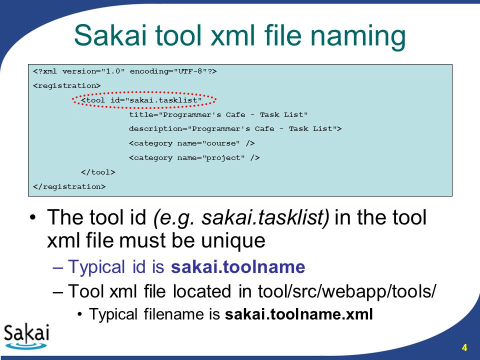 4 Sakai tool xml file naming The tool id (e.g.