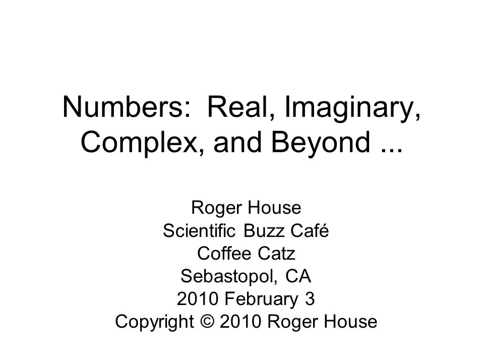 Numbers: Real, Imaginary, Complex, and Beyond...