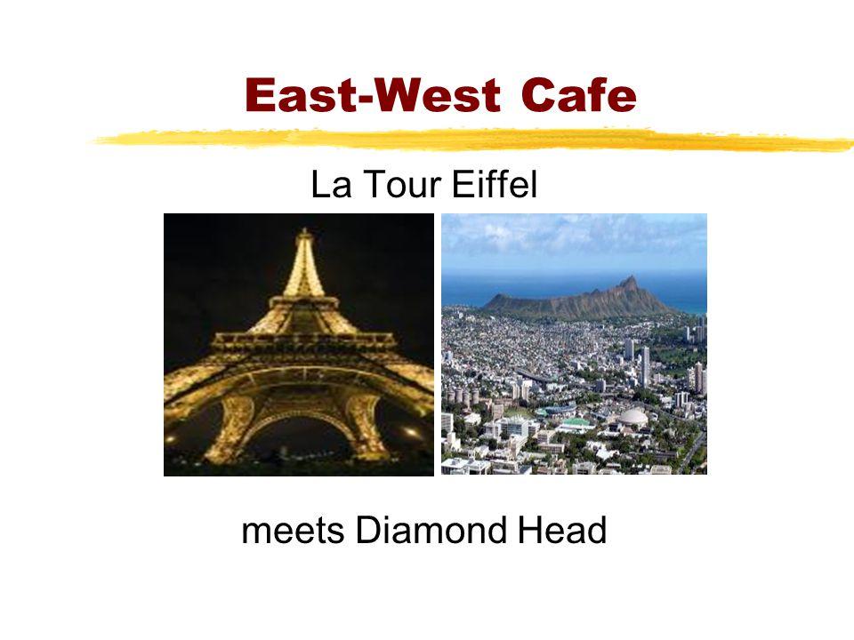 East-West Cafe La Tour Eiffel meets Diamond Head