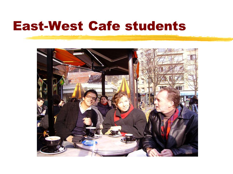 East-West Cafe students