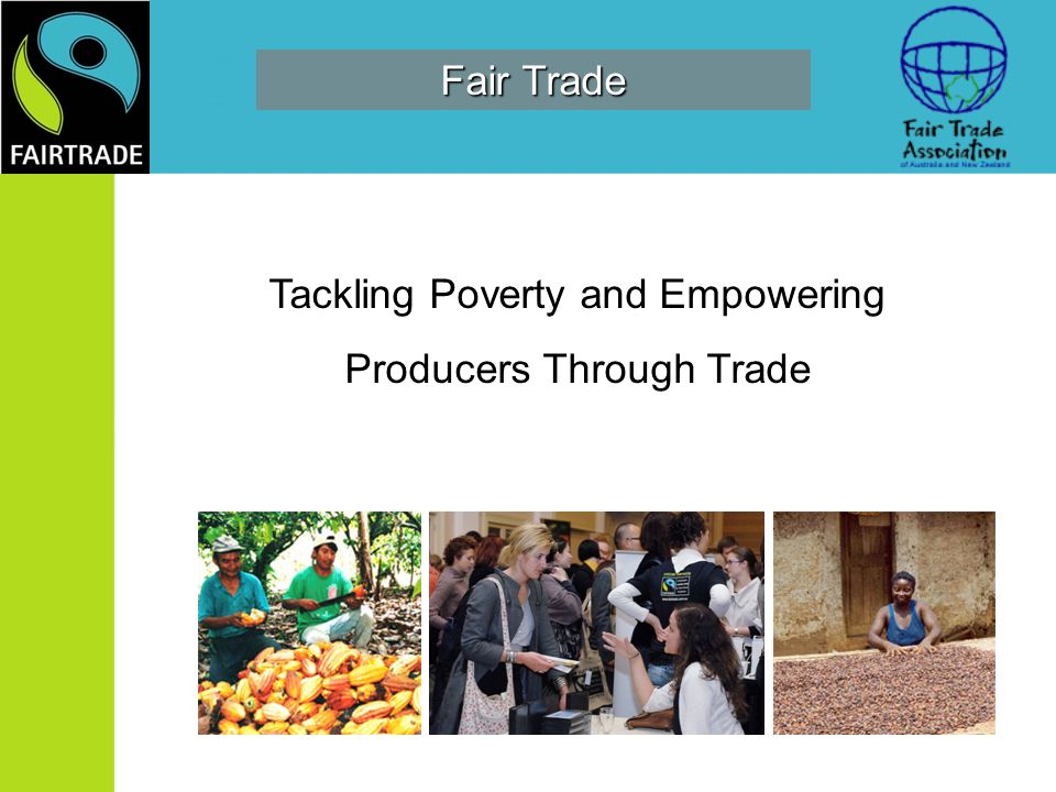 Tackling Poverty and Empowering Producers Through Trade Fair Trade
