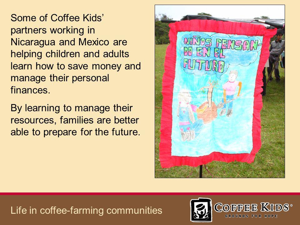 The Board of Directors Grupo Niños del Café, Ixcapantla, Mexico Life in coffee-farming communities