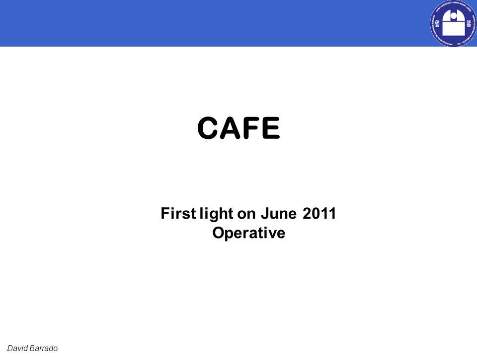 David Barrado CAFE First light on June 2011 Operative