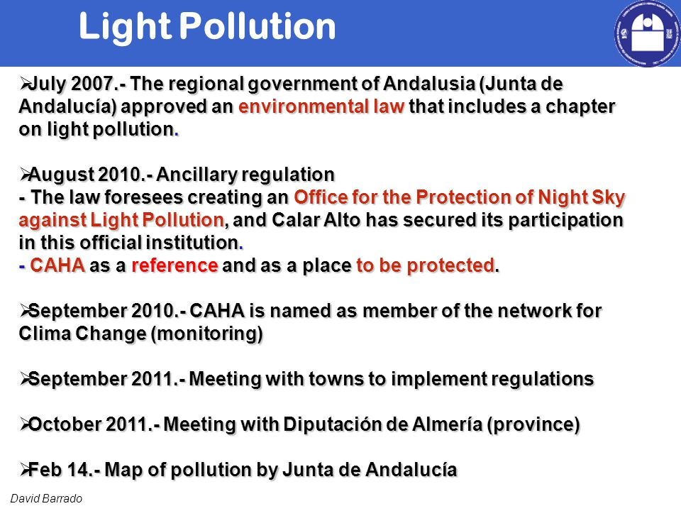 David Barrado July 2007.- The regional government of Andalusia (Junta de Andalucía) approved an environmental law that includes a chapter on light pollution.