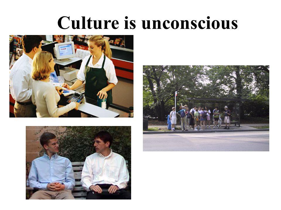 Culture is unconscious