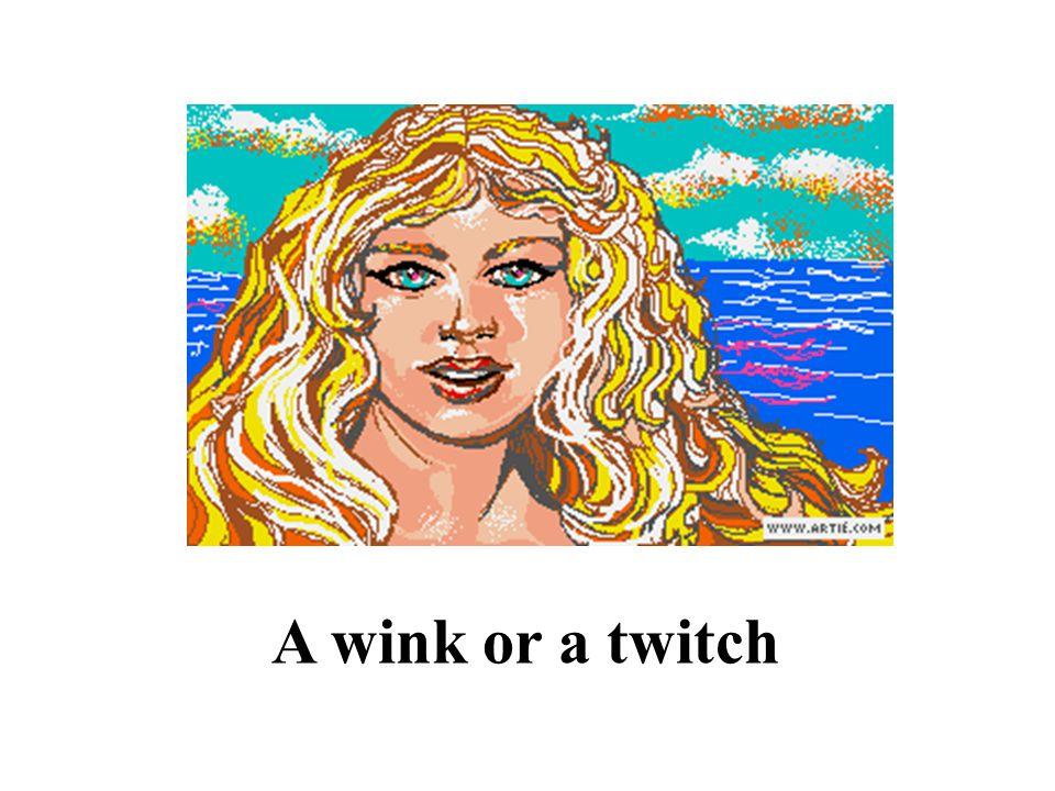A wink or a twitch