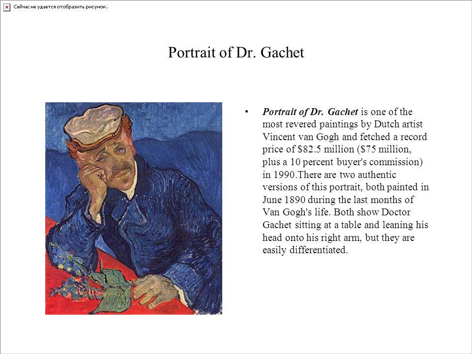 Portrait of Dr. Gachet Portrait of Dr.