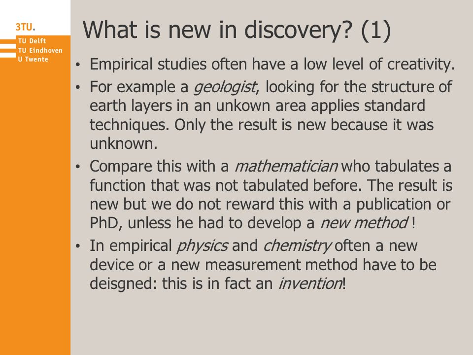 What is new in discovery. (1) Empirical studies often have a low level of creativity.