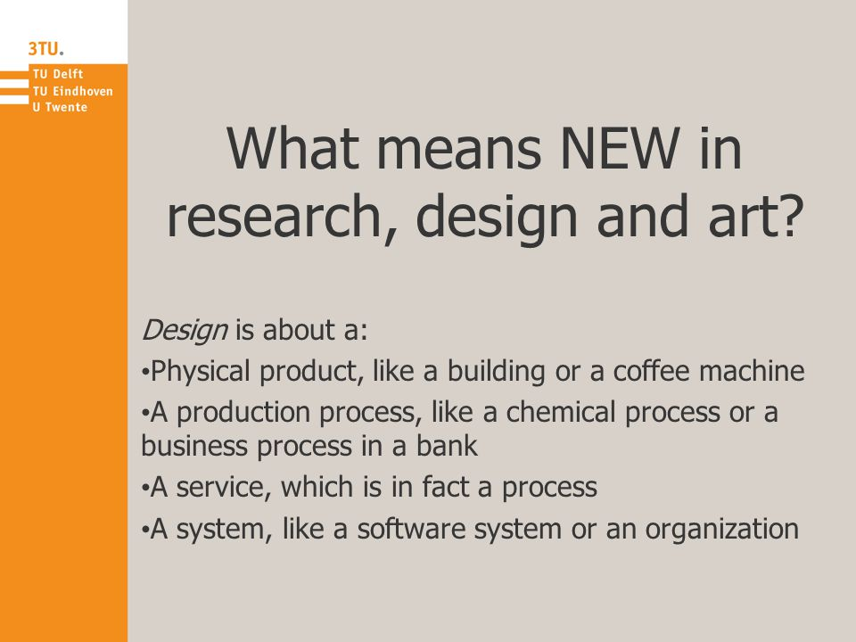 What means NEW in research, design and art.