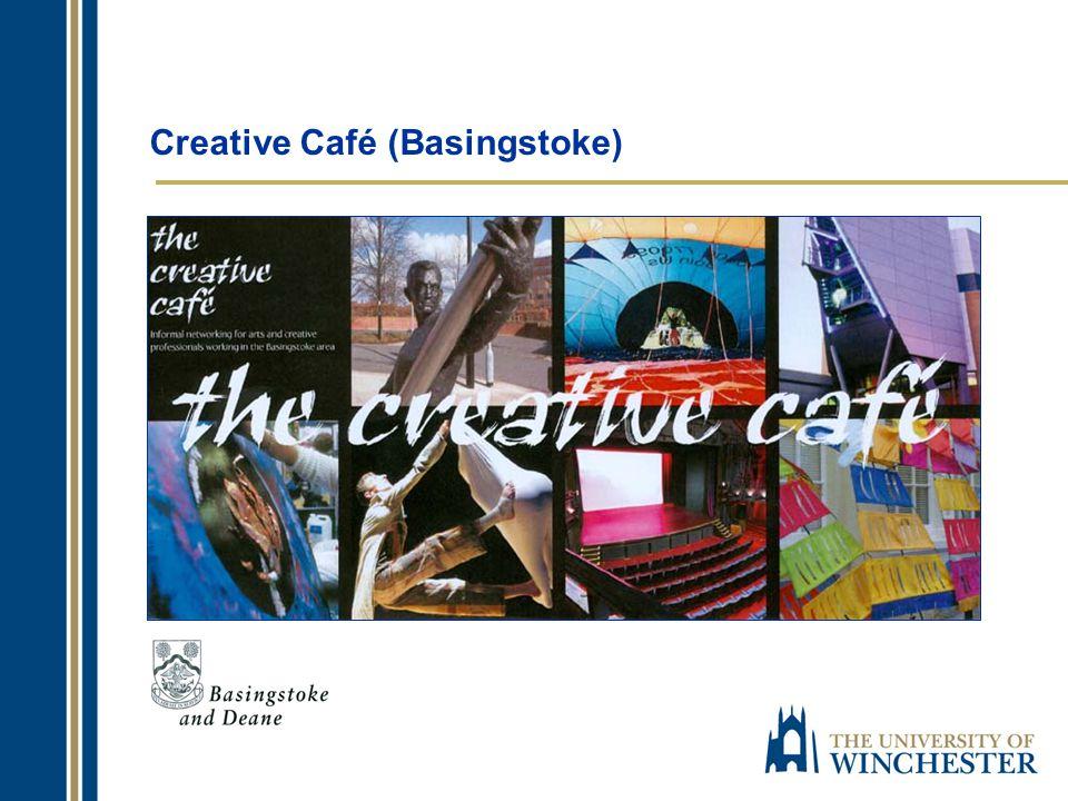 Creative Café (Basingstoke) Future events: Setting up a Creative Business Steve Fisher (Cibas) 6.30pm, Thursday 29 th October What is Culture John Holden (Demos Associate) 6.30pm, Thursday 26 th November