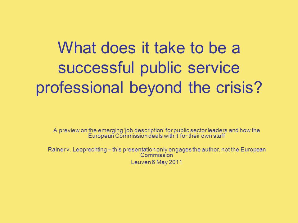 What does it take to be a successful public service professional beyond the crisis? A preview on the emerging job description for public sector leader