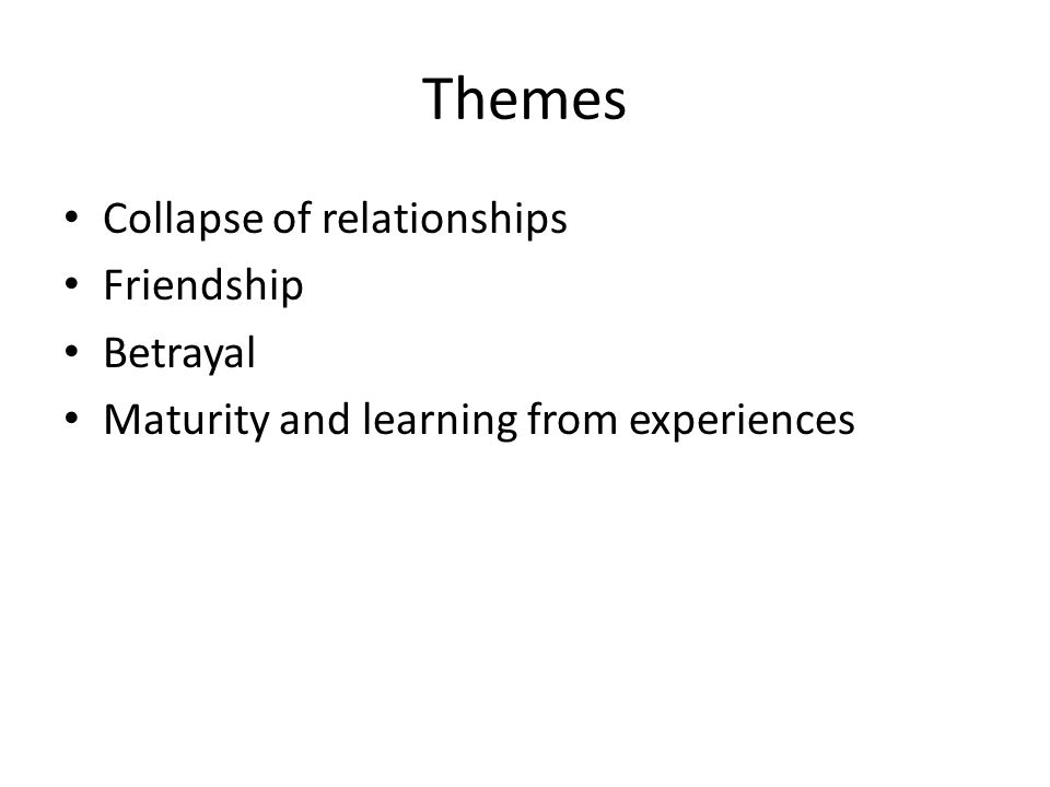 Collapse of relationships Friendship Betrayal Maturity and learning from experiences