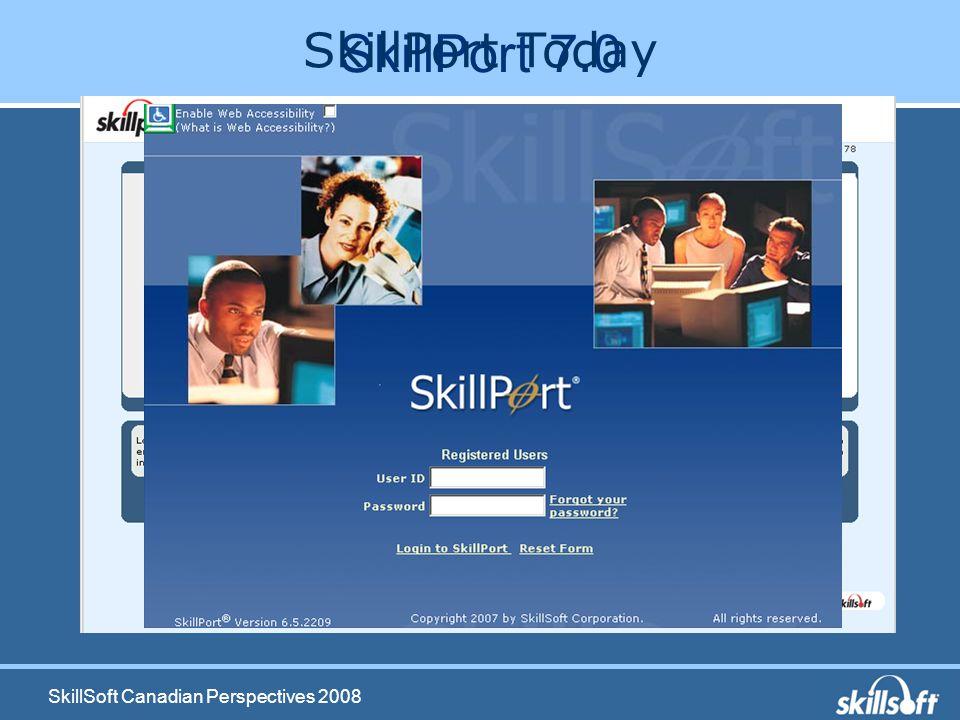 SkillSoft Canadian Perspectives 2008 SkillPort 7.0 SkillPort Today
