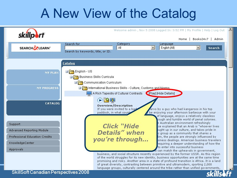 SkillSoft Canadian Perspectives 2008 A New View of the Catalog Click Hide Details when youre through…