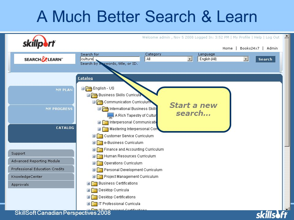 SkillSoft Canadian Perspectives 2008 A Much Better Search & Learn Start a new search…