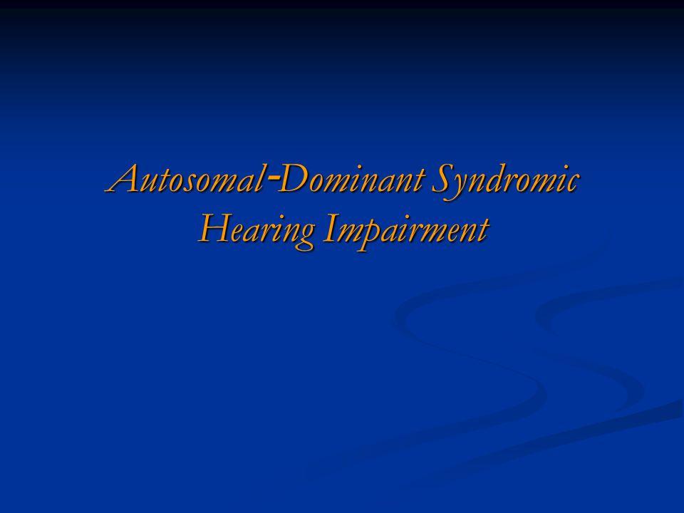 Autosomal-Dominant Syndromic Hearing Impairment