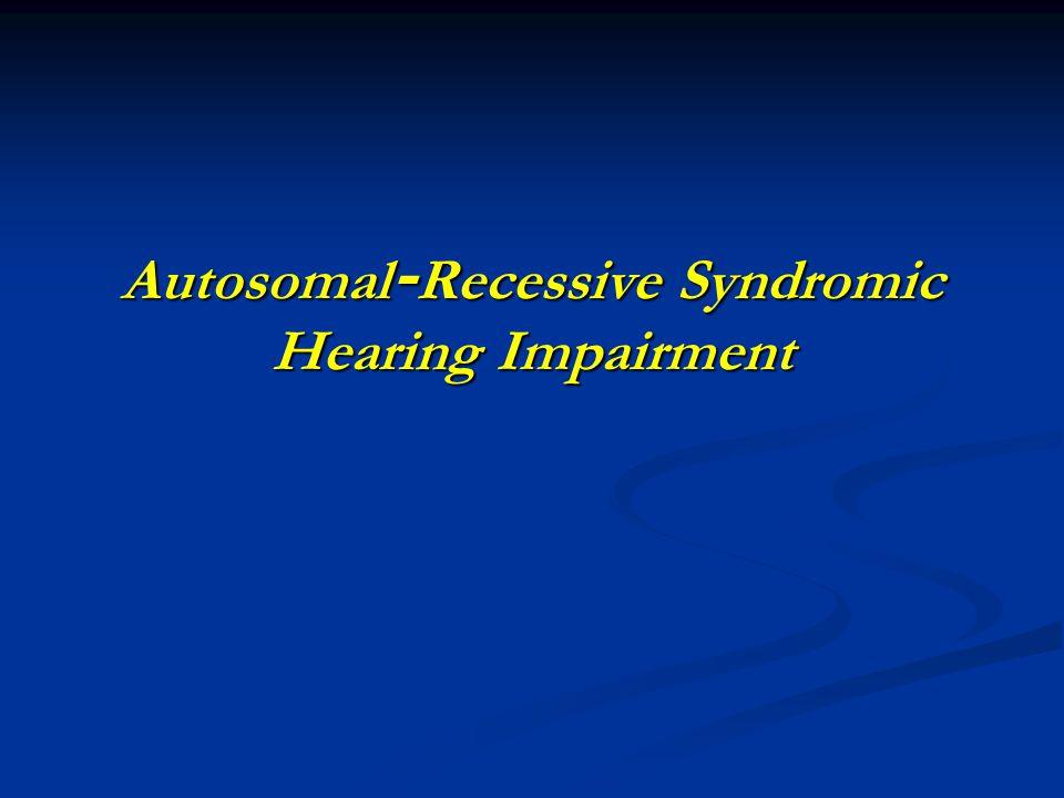 Autosomal-Recessive Syndromic Hearing Impairment