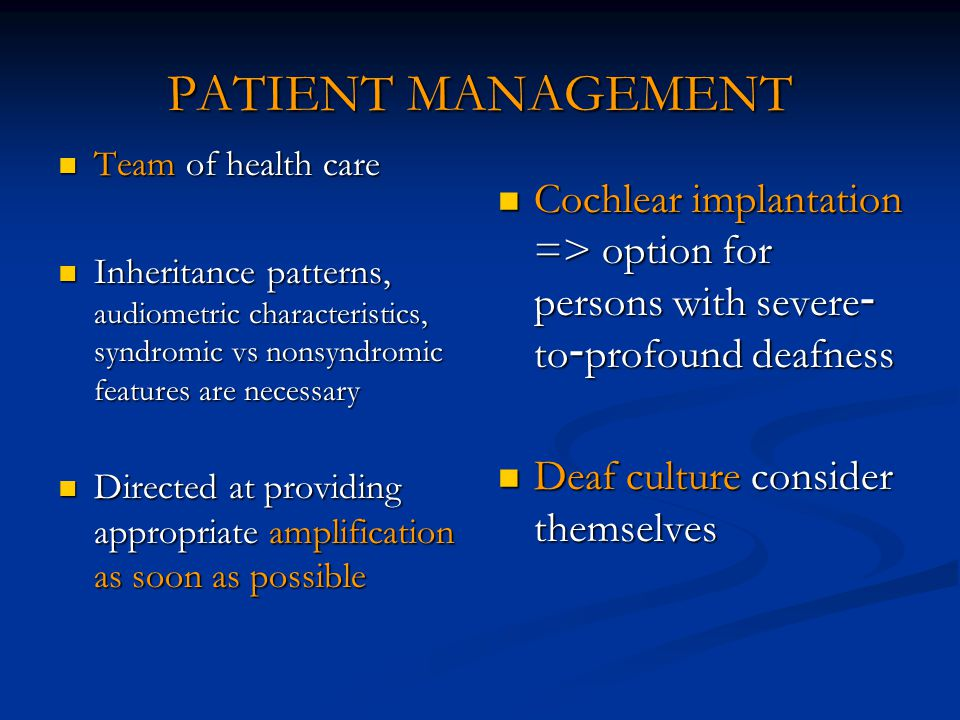 PATIENT MANAGEMENT Team of health care Team of health care Inheritance patterns, audiometric characteristics, syndromic vs nonsyndromic features are n
