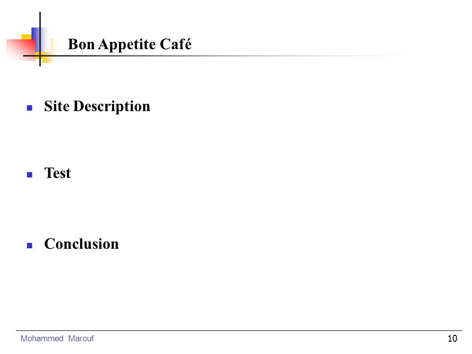 10 Site Description Mohammed Marouf Bon Appetite Café Test Conclusion