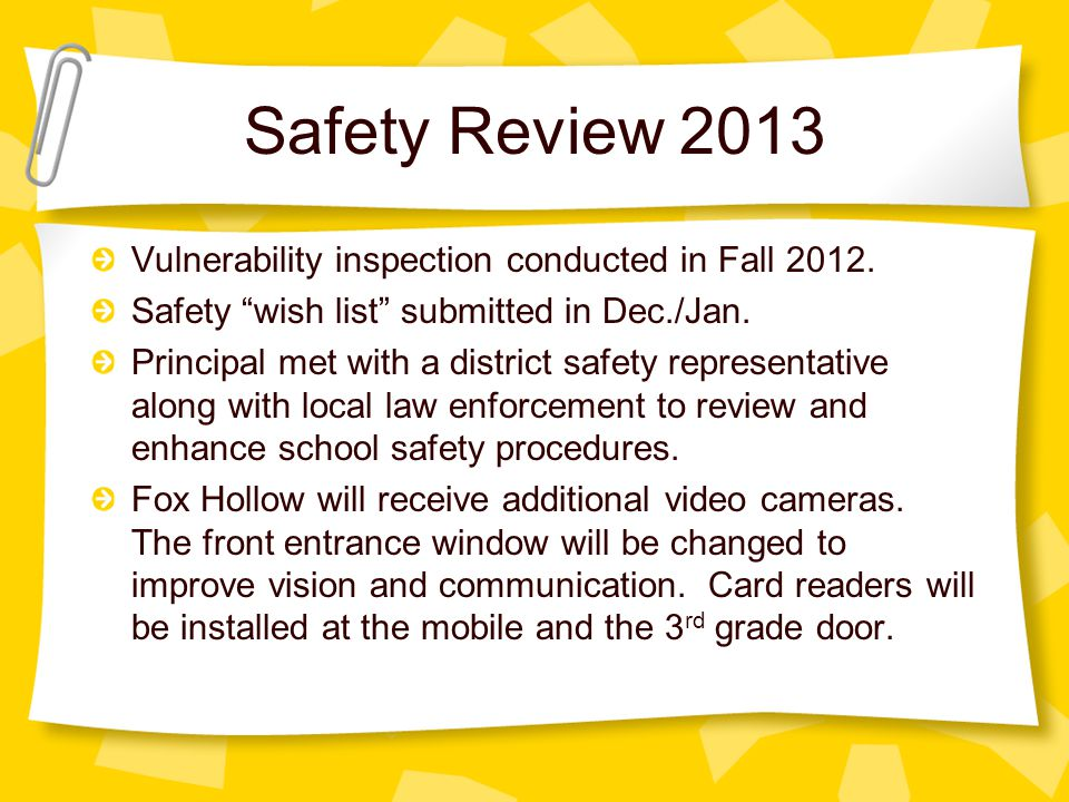 Safety Review 2013 Vulnerability inspection conducted in Fall 2012.