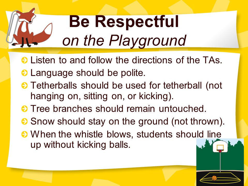 Be Responsible on the Playground Toys from home should remain at home.