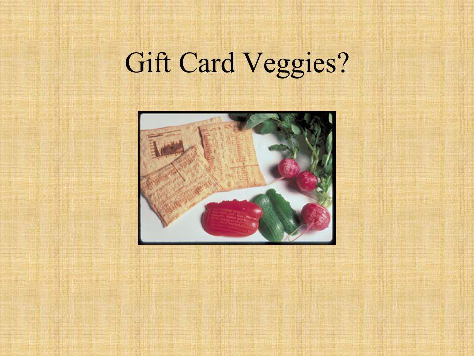Gift Card Veggies?