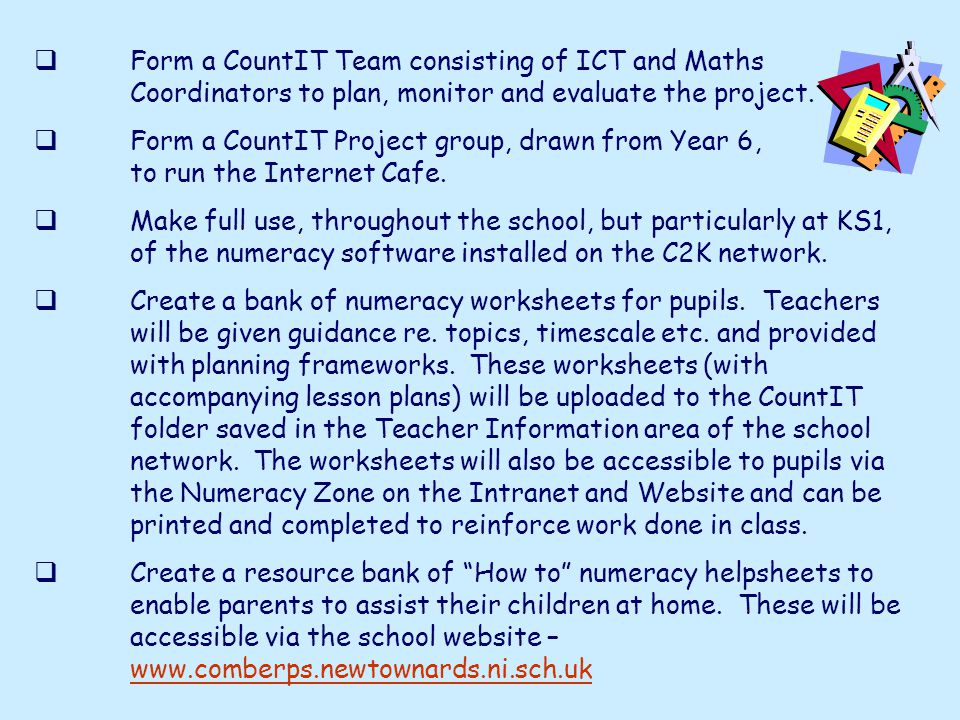 Form a CountIT Team consisting of ICT and Maths Coordinators to plan, monitor and evaluate the project.