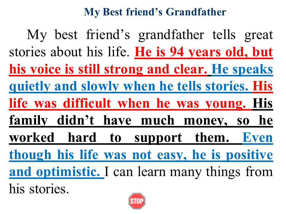 My Best friends Grandfather My best friends grandfather tells great stories about his life.