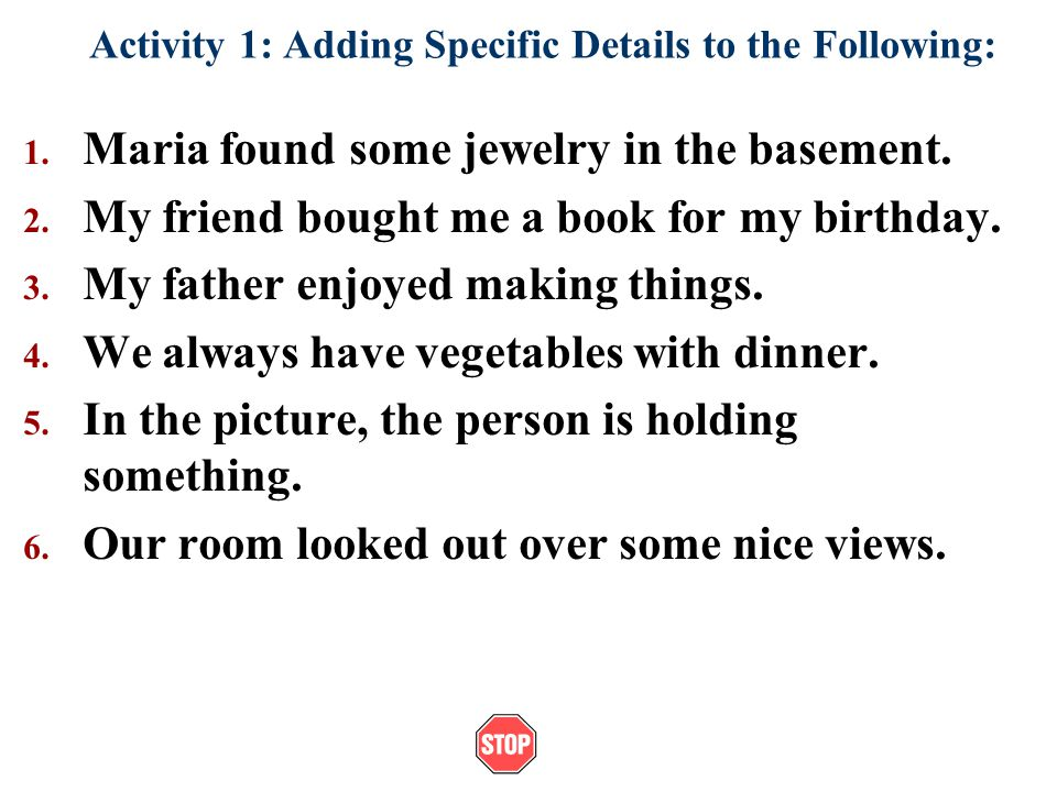 Activity 1: Adding Specific Details to the Following: 1.