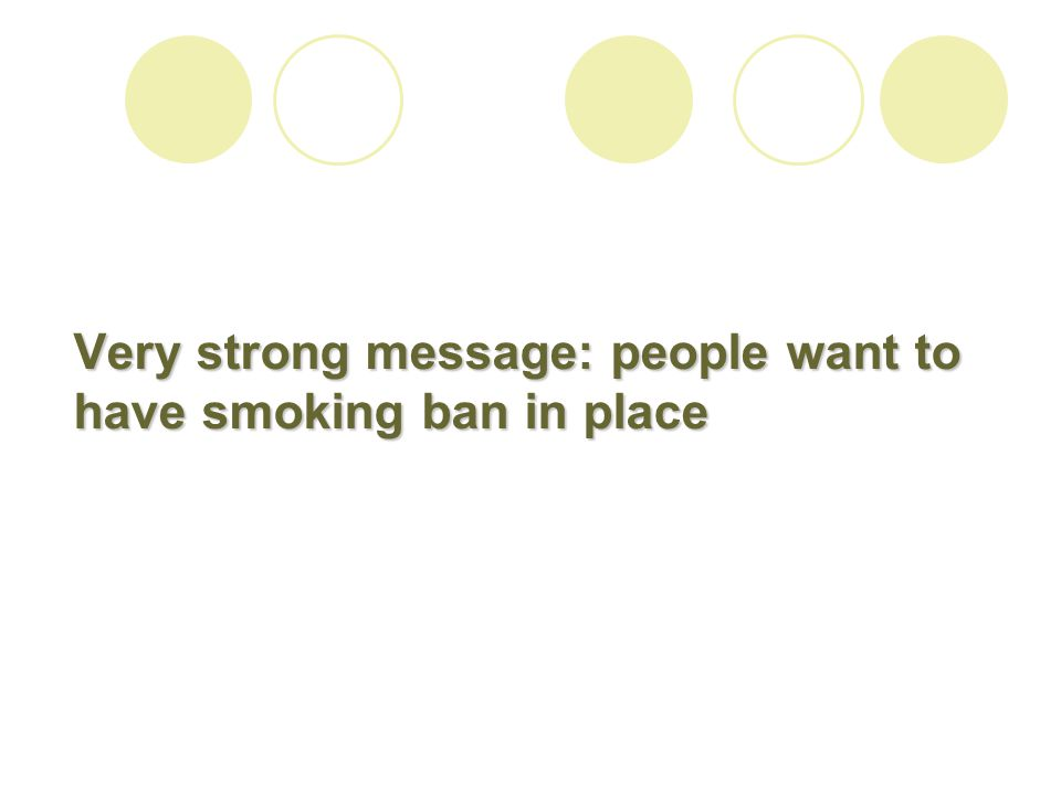 Very strong message: people want to have smoking ban in place