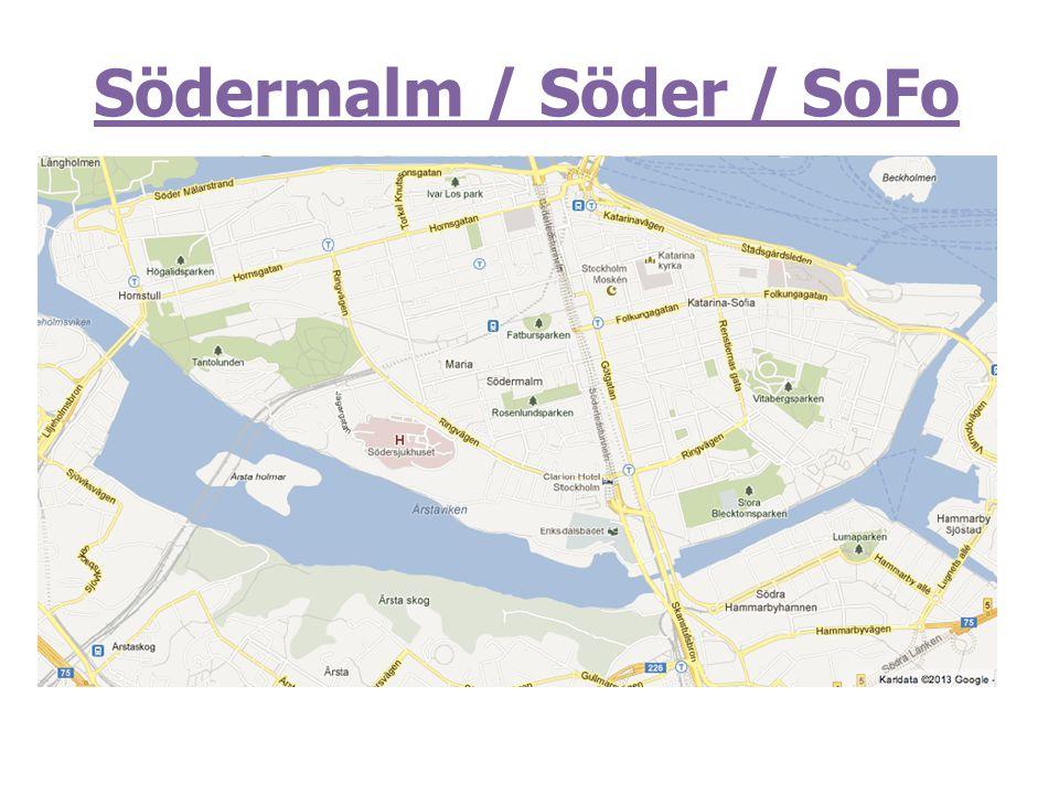 Södermalm / Söder / SoFo