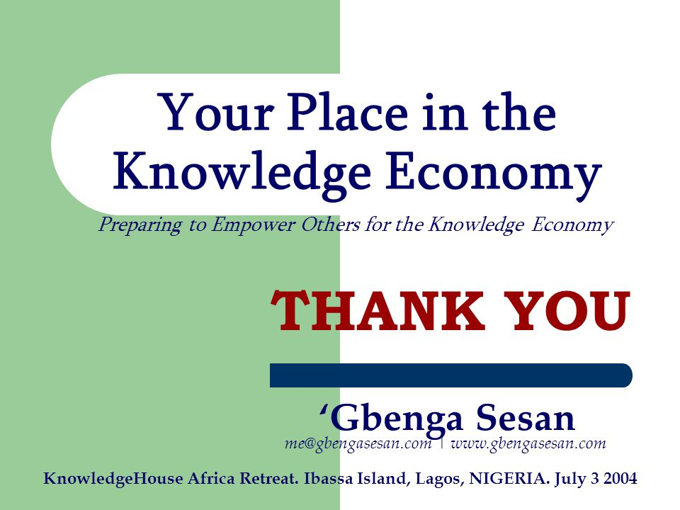 Your Place in the Knowledge Economy KnowledgeHouse Africa Retreat.