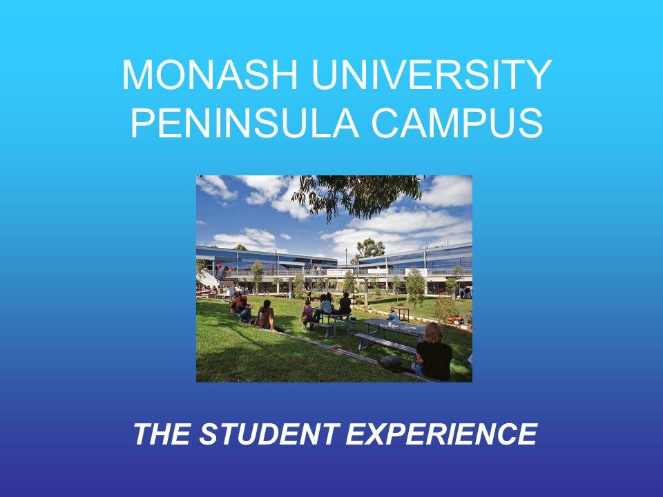 MONASH UNIVERSITY PENINSULA CAMPUS THE STUDENT EXPERIENCE