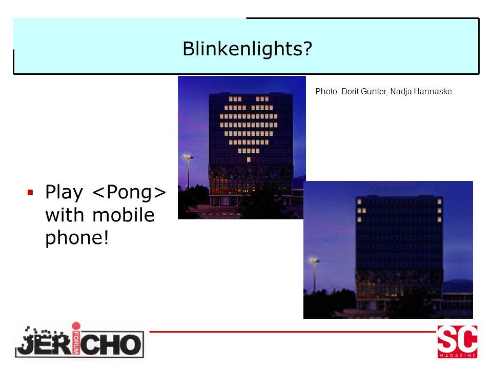 Blinkenlights? Play with mobile phone! Photo: Dorit Günter, Nadja Hannaske