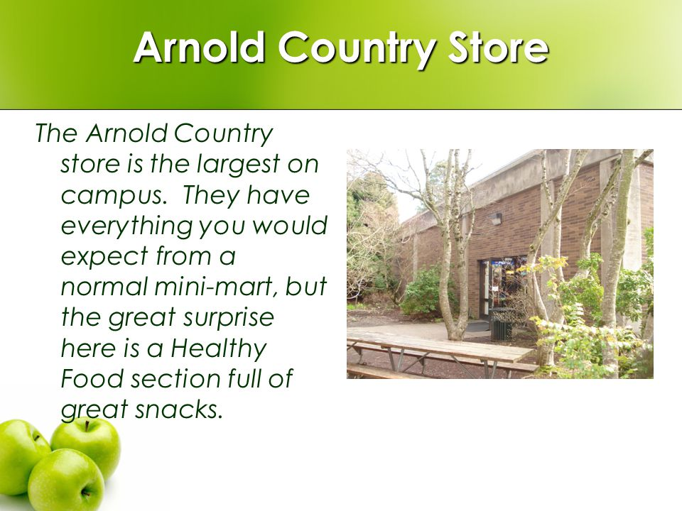 Arnold Country Store The Arnold Country store is the largest on campus. They have everything you would expect from a normal mini-mart, but the great s