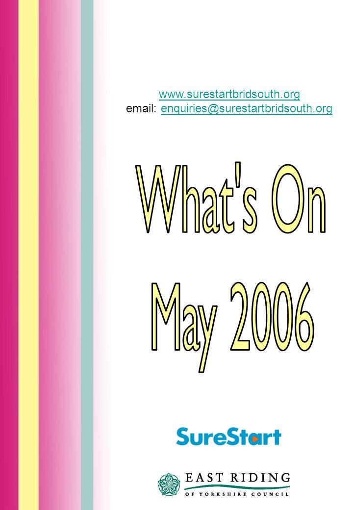 www.surestartbridsouth.org email: enquiries@surestartbridsouth.org
