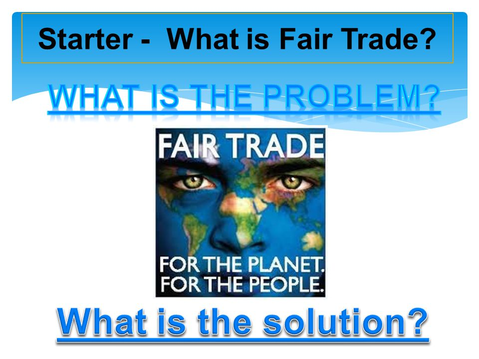Starter - What is Fair Trade?