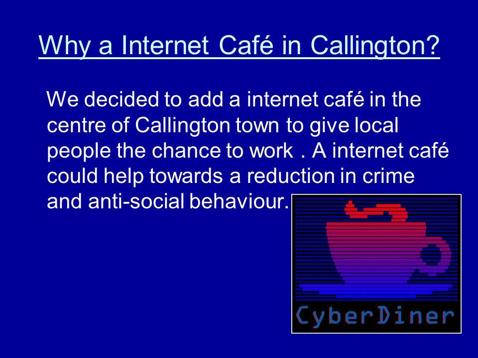 Why a Internet Café in Callington.