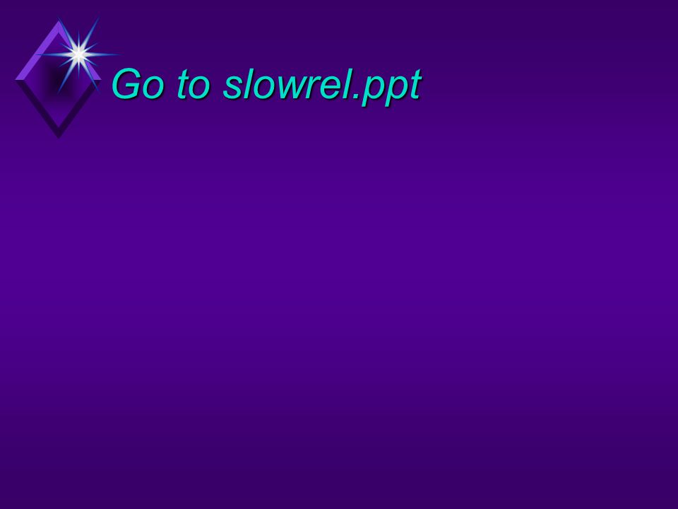 Go to slowrel.ppt