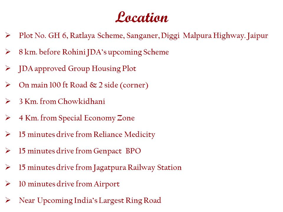 Location Plot No. GH 6, Ratlaya Scheme, Sanganer, Diggi Malpura Highway. Jaipur 8 km. before Rohini JDAs upcoming Scheme JDA approved Group Housing Pl