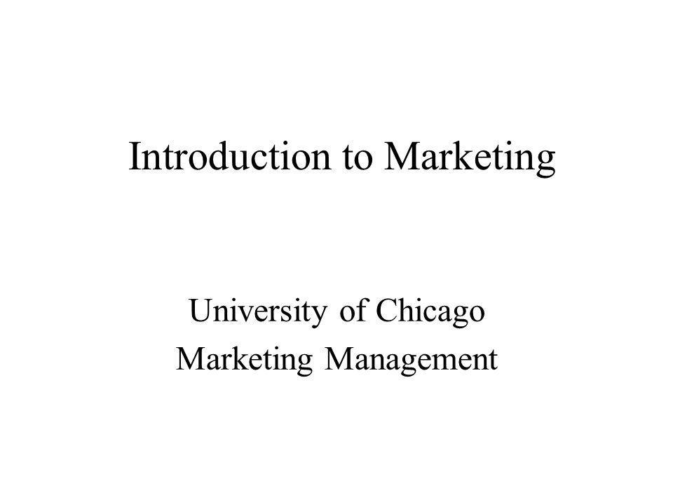 Introduction to Marketing University of Chicago Marketing Management