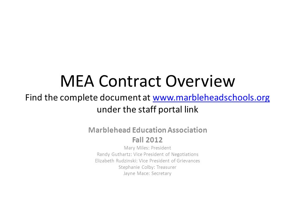 MEA Contract Overview Find the complete document at www.marbleheadschools.org under the staff portal linkwww.marbleheadschools.org Marblehead Educatio