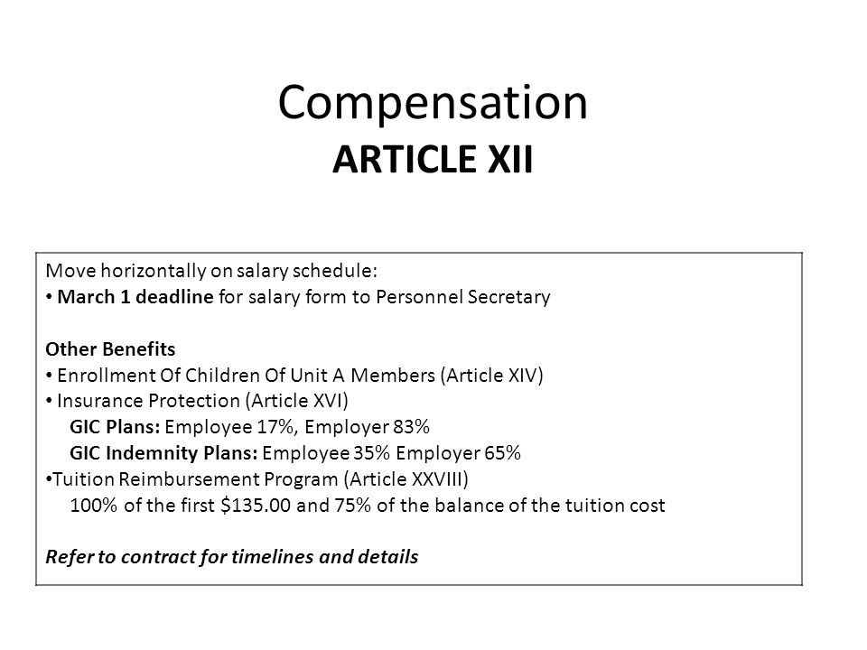 Compensation ARTICLE XII Move horizontally on salary schedule: March 1 deadline for salary form to Personnel Secretary Other Benefits Enrollment Of Ch
