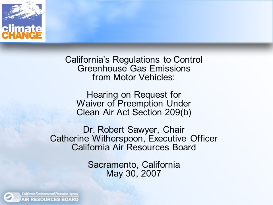 Californias Regulations to Control Greenhouse Gas Emissions from Motor Vehicles: Hearing on Request for Waiver of Preemption Under Clean Air Act Section 209(b) Dr.