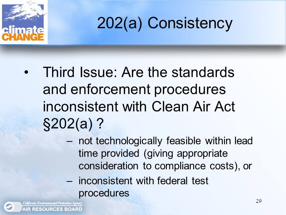 29 Third Issue: Are the standards and enforcement procedures inconsistent with Clean Air Act §202(a) .