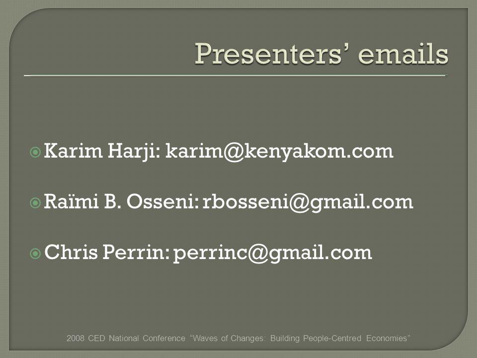 Karim Harji: karim@kenyakom.com Raïmi B.