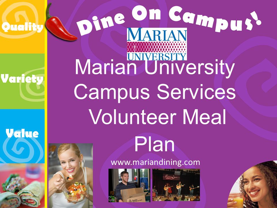Marian University Campus Services Volunteer Meal Plan www.mariandining.com